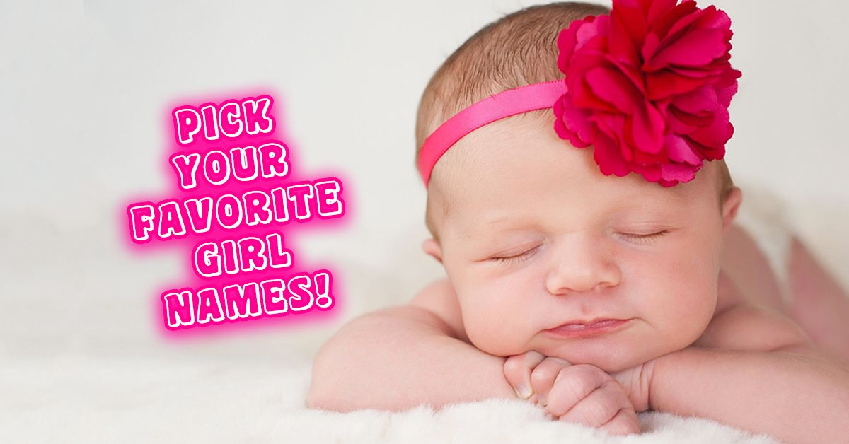 pick or pass on these baby girl names and we u0026 39 ll reveal the